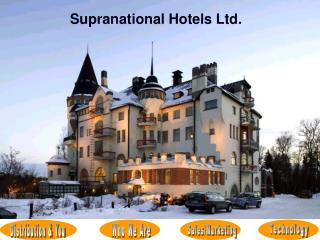 Supranational Hotels Ltd. Who We Are