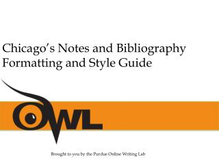 Chicago's Notes and Bibliography  Formatting and Style Guide