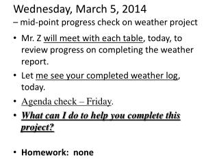 Wednes day , March  5 ,  2014  �  mid-point progress check on weather project