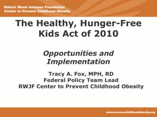 The Healthy, Hunger-Free Kids Act of 2010 Opportunities and Implementation