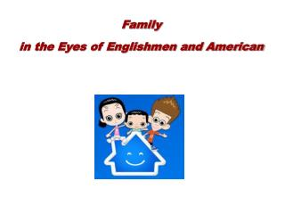 Family  in the Eyes of Englishmen and American