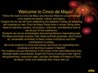 Welcome to Cinco de Mayo!  Follow the road to Cinco de Mayo and discover Mexico's proud heritage!