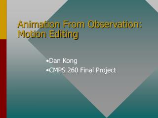 Animation From Observation:         Motion Editing