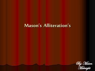 Mason's  Alliteration's