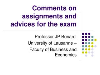 Comments on assignments and advices for the exam