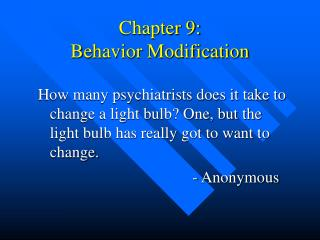Chapter 9: Behavior Modification