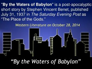 �By the Waters of Babylon�