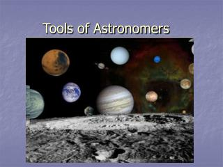 Tools of Astronomers