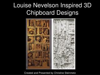 Louise Nevelson Inspired 3D Chipboard Designs