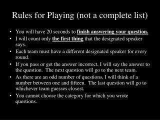 Rules for Playing (not a complete list)