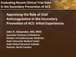 Evaluating Recent Clinical Trial Data in the Secondary Prevention of ACS