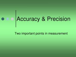 Accuracy & Precision