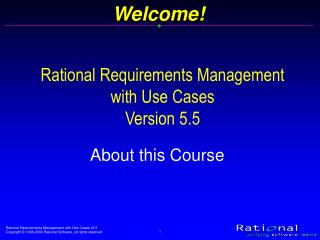 Rational Requirements Management with Use Cases Version 5.5
