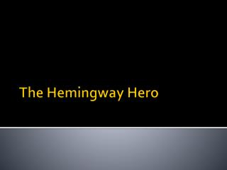 The Hemingway Hero