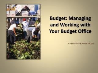 Budget: Managing and Working with Your Budget Office