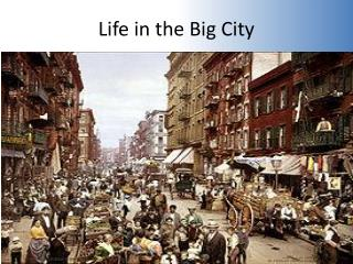 Life in the Big City