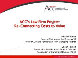 ACC�s Law Firm Project: Re-Connecting Costs to Value
