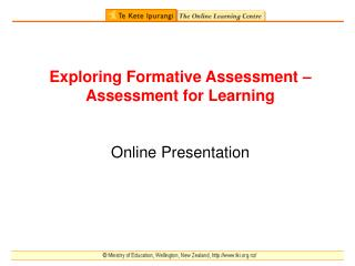 Exploring Formative Assessment – Assessment for Learning Online Presentation