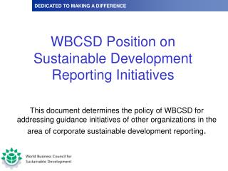 WBCSD Position on  Sustainable Development  Reporting Initiatives