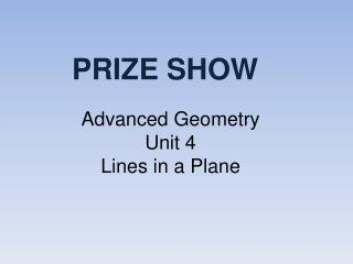 Advanced Geometry Unit 4 Lines in a Plane