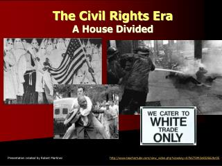 The Civil Rights Era A House Divided