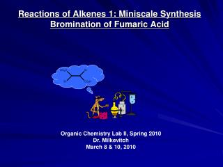 Reactions of Alkenes 1: Miniscale Synthesis Bromination of Fumaric Acid