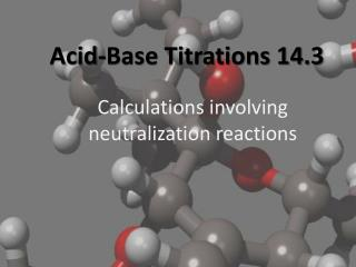 Acid-Base Titrations 14.3
