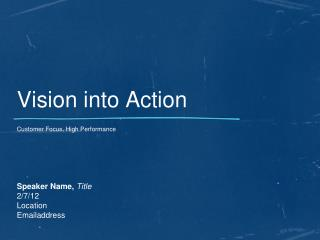 Vision to Action