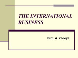 THE INTERNATIONAL BUSINESS