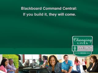 Blackboard Command Central:  If you build it, they will come.