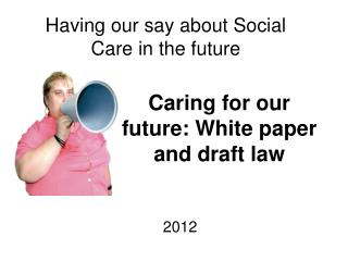 Caring for our future: White paper and draft law