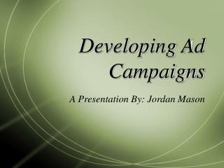 Developing Ad Campaigns