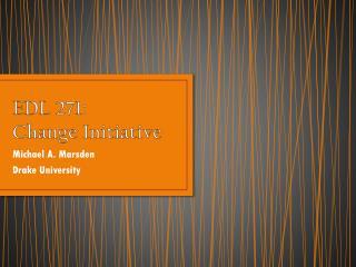 EDL 271:  Change Initiative
