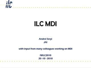 ILC MDI