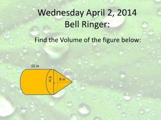 Wednesday  April 2 , 2014 Bell Ringer: