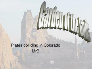 Plates colliding in Colorado MrB