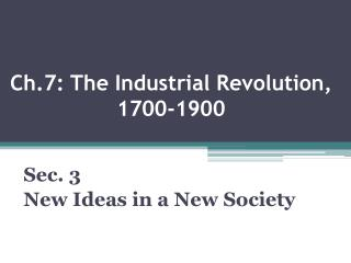 Ch.7: The Industrial Revolution, 1700-1900