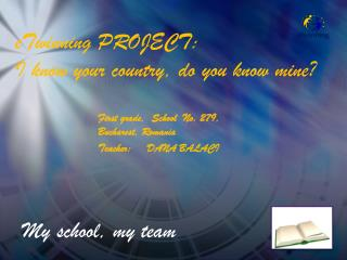eTwinning  PROJECT:  I know your country, do you know mine ?