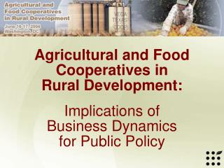 Agricultural and Food  Cooperatives in  Rural Development: