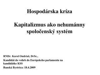 Hospod á rska kr í za Kapitalizmus ako nehumánny spoločenský systém