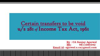Certain transfers to be  void  u/s  281 of  Income Tax Act, 1961
