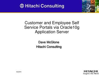 Customer and Employee Self Service Portals via Oracle10g Application Server