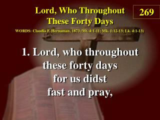 Lord, Who Throughout These Forty Days (Verse 1)