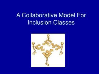 A Collaborative Model For  Inclusion Classes