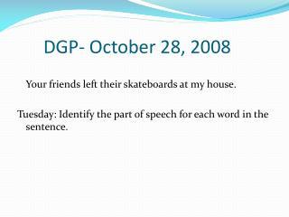 DGP- October 28, 2008