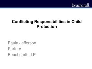 Conflicting Responsibilities in Child Protection