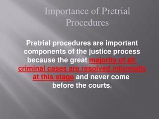 Importance of Pretrial  Procedures