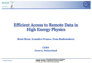 Efficient Access to Remote Data in High Energy Physics