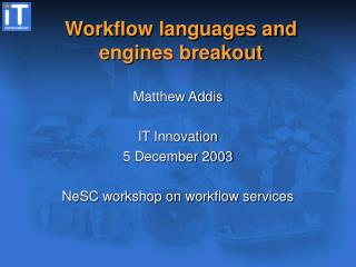 Workflow languages and engines breakout