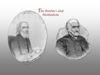 T he Boehm's and Methodism